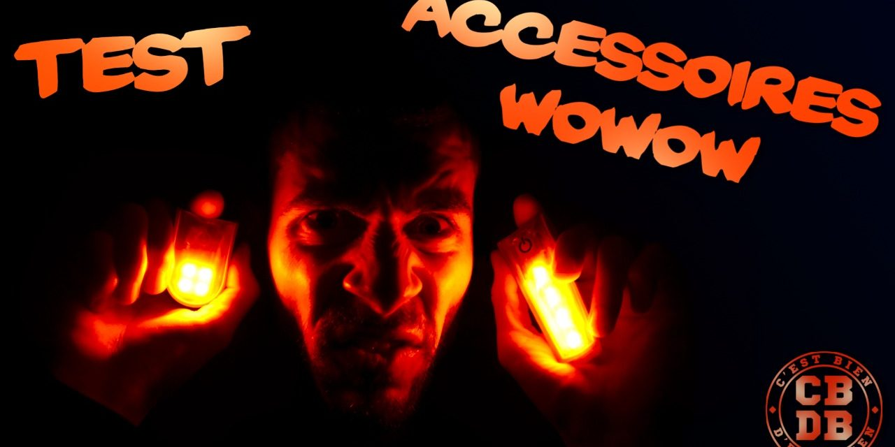 Test accessoires lumineux Wowow