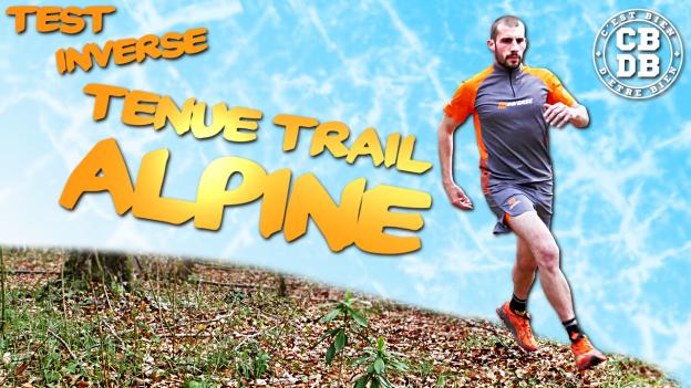 test tenue trail alpine inverse c'est bien d'être bien cbdb