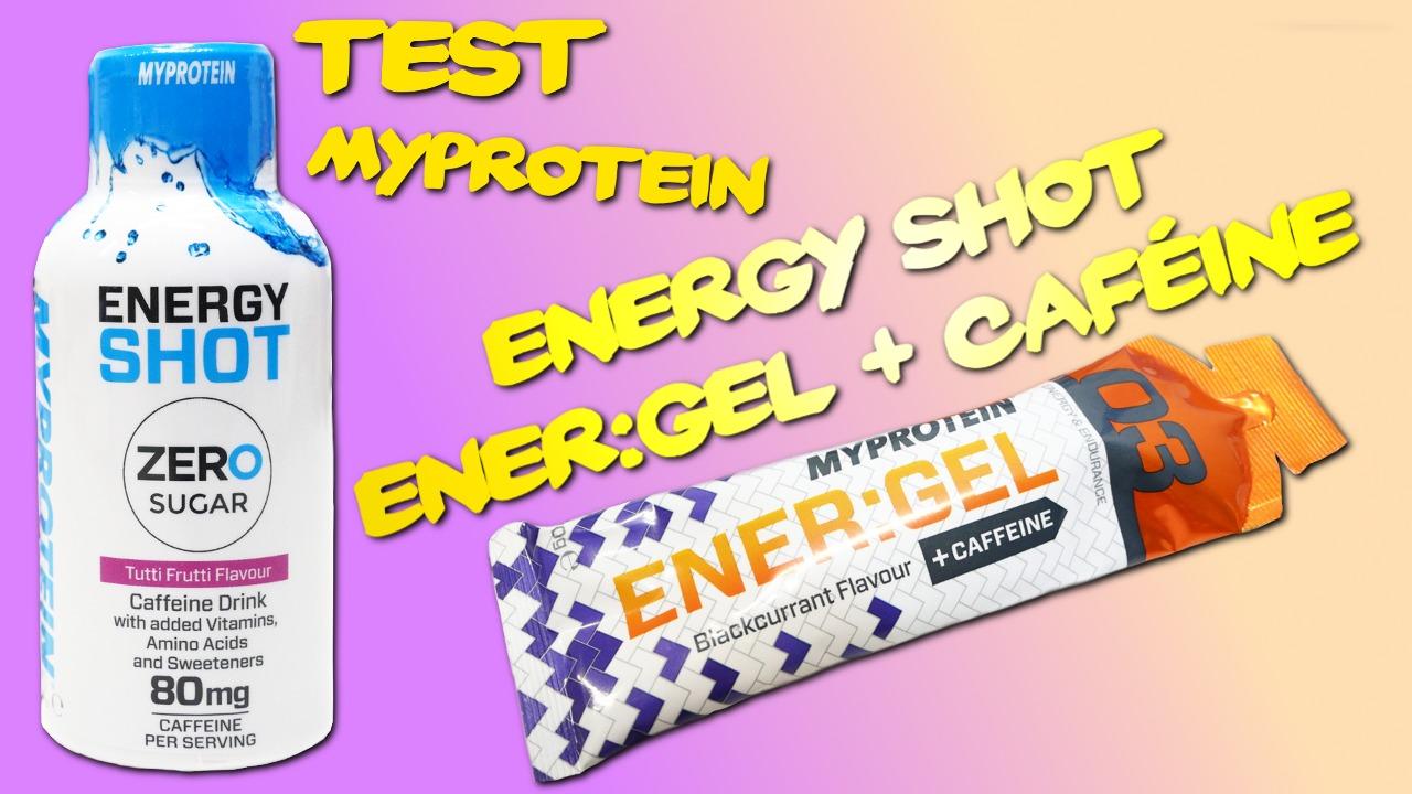 Test ENER:GEL + caféine et Energy Shots MyProtein