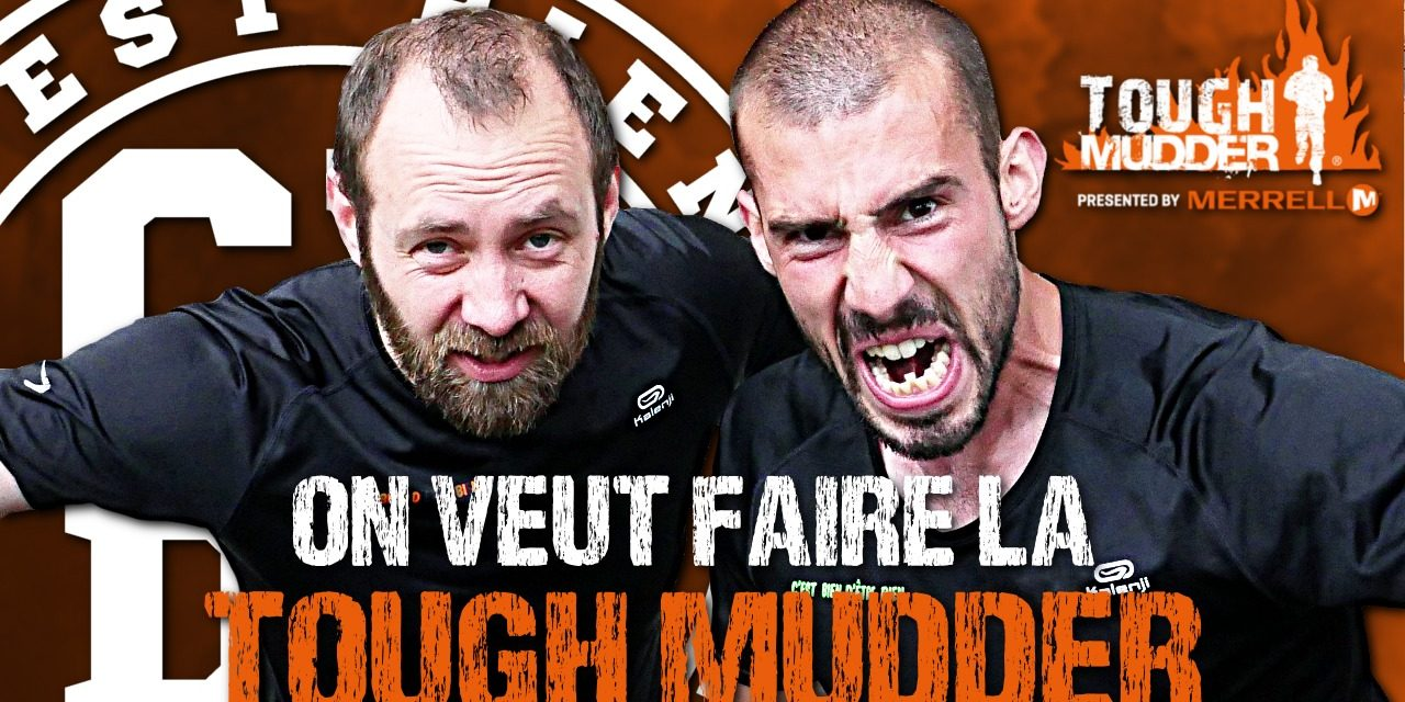 On veut faire la Tough Mudder