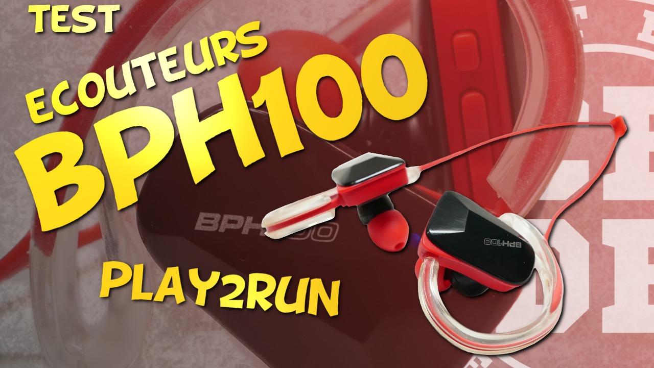 Test écouteurs BPH100 de Play2Run