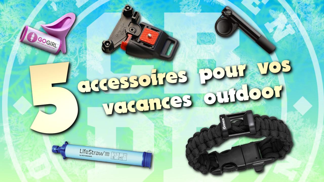 5 accessoires pour vos vacances Outdoor