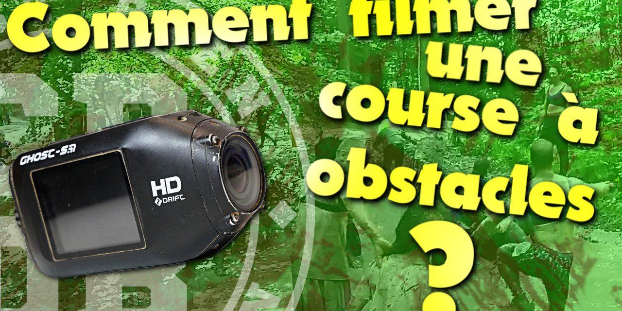 Comment filmer une course à obstacles ?