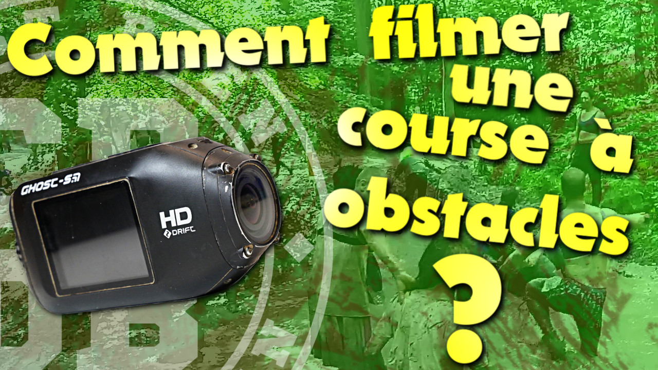 Comment filmer une course à obstacles ?