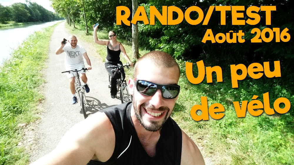 Rando/Test Août 2016 – Un peu de vélo