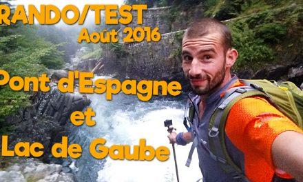 Rando/Test Août 2016 – Pont d'Espagne et Lac de Gaube