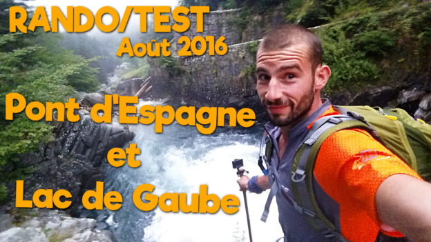 rando test aout 2016 cauterets cascade pont d'espagne lac de gaube c'est bien d'être bien cbdb
