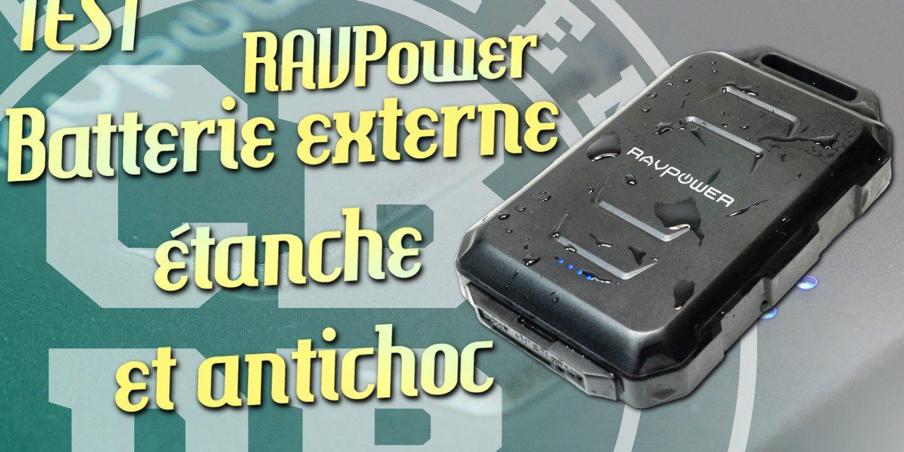Test batterie externe étanche et antichoc RAVPower