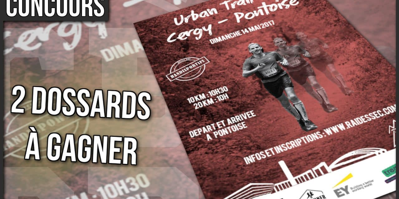 2 dossards à gagner pour l'Urban Trail de Cergy-Pontoise