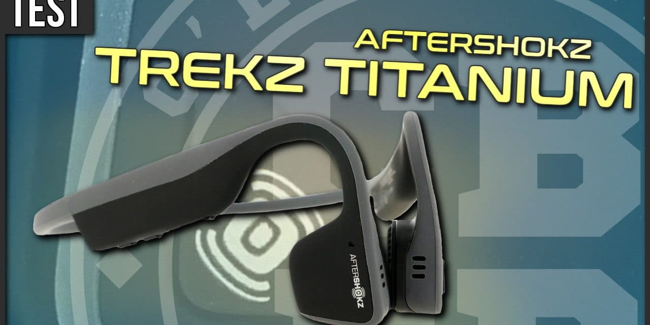 Test casque Bluetooth AfterShokz Trekz Titanium