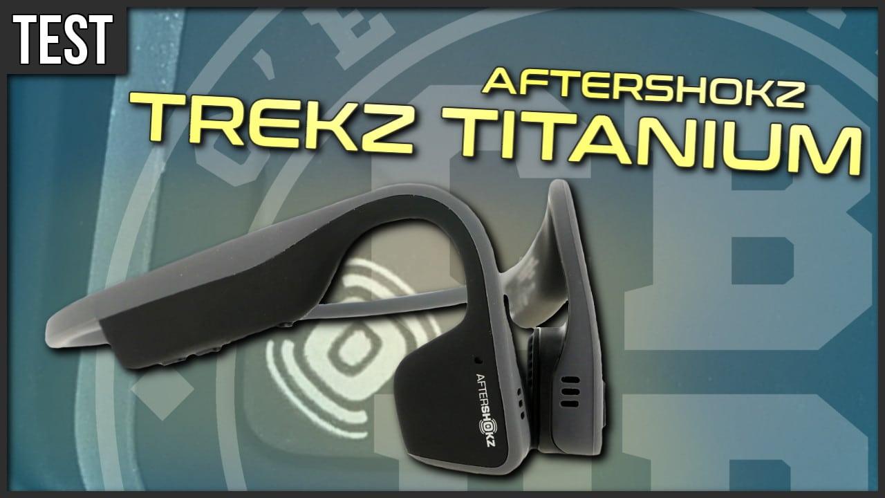 Test casque Bluetooth AfterShokz Trekz Titanium