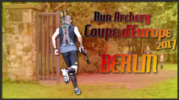 run archery coupe d'europe 2017 berlin c'est bien d'être bien