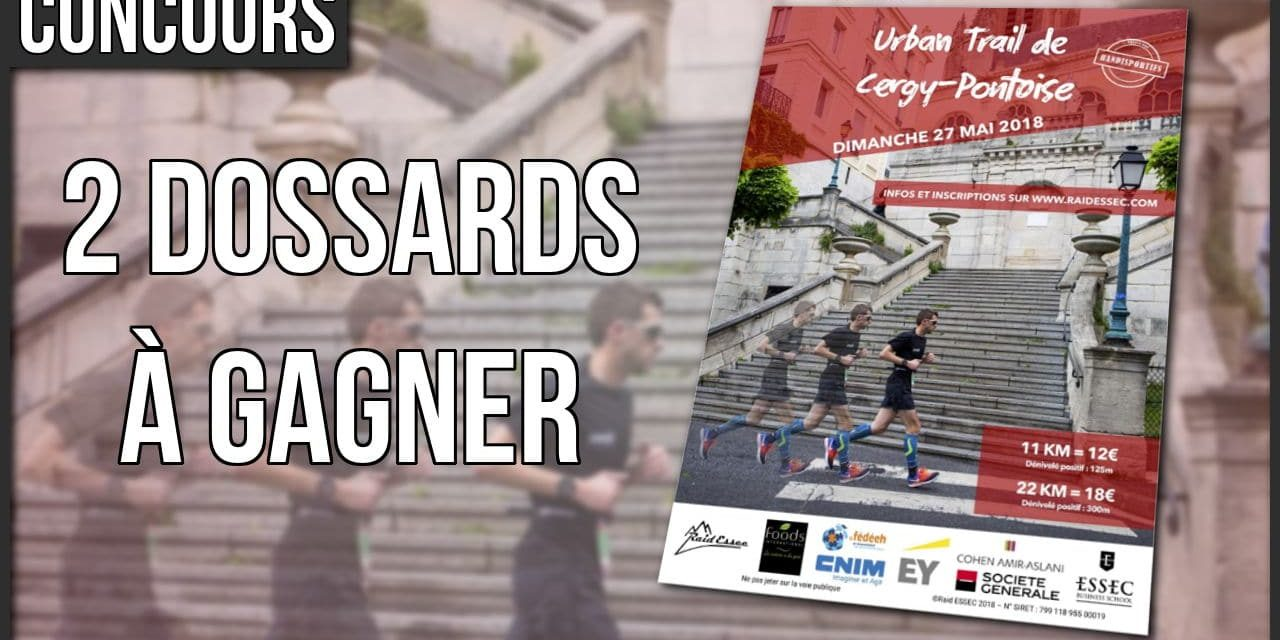 2 dossards à gagner pour l'Urban Trail de Cergy-Pontoise 2018